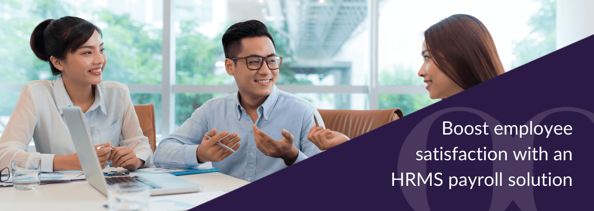 Boost employee satisfaction with an HRMS payroll solution